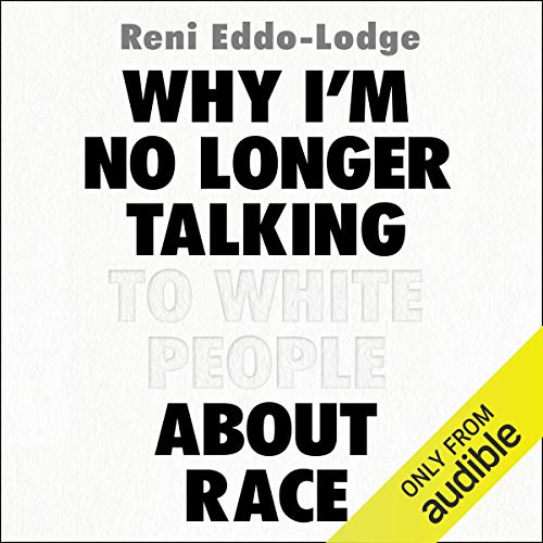 cover for why i'm no longer talking to white people about race by reni eddo lodge